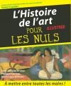 Histoire de l'Art illustrée pour les nuls - Le plus grand musée du monde vous ouvre ses portes, suivez le guide -  Jacques Breton, Philippe Cachau, Dominique Williatte -   Art - Collectif - Libristo