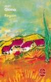 Regain - Panturle se retrouve seul dans ce village de Haute-Provence battu par les vents - Jean Giono - Classique - GIONO Jean - Libristo