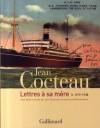 """Lettres à sa mère  - T2 -  1919-1938 - """"Je ne peux écrire qu'à toi, comme si je m'accrochais de la main gauche à une épave et que j'écrivais de la main droite.""""  - Jean Cocteau -   Art, langues, écrits, cinéastes, peintres, France - Cocteau Jean - Libristo"""