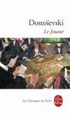 Le Joueur - Alexis Ivanovitch joue d'abord pour gagner, puis pour étonner, enfin pour espérer. - Fedor Dostoïevski - Classique - DOSTOIEVSKI - Libristo