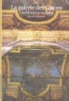 La galerie des Glaces - Chef-d'oeuvre retrouvé -  Commencée en 1678, Achevée en 1684. Elle comporte 357 miroirs - - Par Jacques Thuillier , Denis Lavalle - Arts, monuments, château de Verseilles, France - THUILLIER Jacques - Libristo