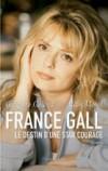France Gall  -  Colard Grégoire, Morel Alain   -  Biographie - Colard Grégoire, Morel Alain - Libristo