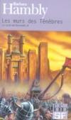 Le Cycle de Darwath  - T2 - Les murs des ténèbres - Ingold et Rudy partent pour la Cité de Quo, à la recherche du dernier espoir de l'humanité : l'Archimage Lohiro et les derniers sorciers survivants.- Par Barbara Hambly - Science fiction - Hambly Barbara - Libristo