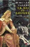 Le Bal des Louves T1 - La chambre maudite - Décembre 1500. Au pied des remparts du château de Montguerlhe gît une jeune fille aux longs cheveux souillés. - Mireille Calmel - Roman - Calmel Mireille - Libristo