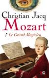 Mozart T1 - Le Grand Magicien - Jacq Christian - Libristo