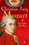 Mozart T3 - Le Frère du Feu - Jacq Christian - Libristo