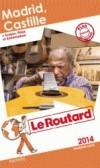 Madrid, Castille 2014 -  cartes et plans détaillés. - Guide du Routard - Vacances, loisirs - Collectif - Libristo