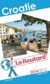 Croatie 2014/2015 Guide du Routard -  cartes et plans détaillés --  Voyage, guide, Europe du Sud, Mer Adriatique - Collectif - Libristo
