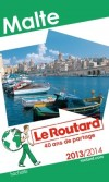 Malte 2013/2014 -  Guide du Routard  -  Voyages, guide, Europe du Sud, Iles - Collectif - Libristo