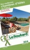 Nos meilleures chambres d'hôtes en France 2014 -  Plus de 1500 adresses, cartes et plans détaillées. - Philippe Gloaguen - Guide du Routard - Vacances, loisirs - Collectif - Libristo