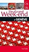 Un grand week-end à Genève - Vacances, loisirs, Suisse, Europe centrale - Collectif - Libristo