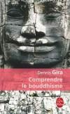 Comprendre le bouddhisme  -  Dennis Gira  -  Spiritualité, religion, bouddhisme - GIRA Dennis - Libristo