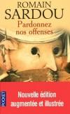 Pardonnez nos offenses - Nouvelle édition augmentée et illustrée - Romain  Sardou -  Roman, thriller - SARDOU Romain - Libristo