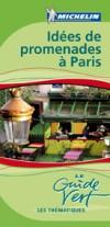 Idées de promenades à Paris Guide Vert Michelin - Vacances, loisirs, voyages, France - Collectif - Libristo