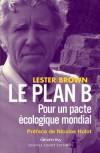 Le Plan B - Pour un pacte écologique mondial - Brown Lester - Libristo
