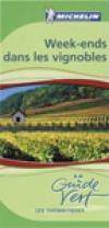 Week-ends dans les vignobles Guide Vert Michelin - Collectif - Libristo