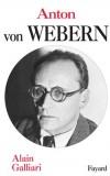 Anton von Webern - Galliari Alain - Libristo