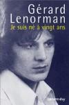 Je suis né à vingt ans - Lenorman Gérard - Libristo