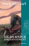 Cycle de Merlin (le) T3 - Le Dernier enchantement - Stewart Mary - Libristo
