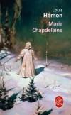Maria Chapdelaine - Publié en 1914 en feuilletons à Paris, et en volume au Canada, ce roman sera traduit dans toutes les langues - Louis Hémon - Roman - HEMON Louis - Libristo