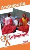 Andalousie 2014 -  Guide du Routard - cartes et plans détaillés -  Vacances, loisirs, Espagne - Collectif - Libristo