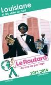 Louisiane et les villes du Sud 2013/2014 -  Guide du Routard - 26 cartes et plans détaillés - Vacances, loisirs, tourisme - Collectif - Libristo