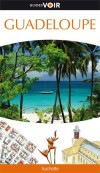 Guadeloupe -  Guide Voir - Voyages, vacances, France outre-mer - Collectif - Libristo