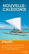 Guide Evasion Nouvelle-Calédonie - 16 itinéraires et près de 300 adresses - Vacances, loisirs - Collectif - Libristo