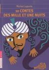 10 contes des Mille et Une nuits - Il était une fois la fille du grand vizir, Schéhérazade, qui toutes les nuits racontait au prince une nouvelle histoire pour garder la vie sauve -Michel Laporte - Contes, légendes  - Laporte Michel - Libristo