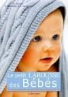 Le petit Larousse des bébés - Collectif - Libristo