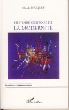 Histoire critique de la modernité - Fouquet Claude - Libristo