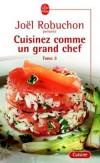 Cuisinez comme un grand chef T3 - ROBUCHON Joël - Libristo