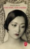Vent d'Est, vent d'Ouest - Années 1920. Kwei-Lan « vient d'être mariée », sans le connaître, à un jeune Chinois auquel elle a été promise avant même sa naissance. - Pearl Buck - Roman - Buck Pearl - Libristo