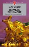 La Geste des Princes-Démons  - Tome 3  - Le Palais de l'amour  - Jack Vance, Frank Straschitz, Alain Garsault - Science fiction - VANCE Jack - Libristo
