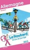 Allemagne   2013 -  Guide du Routard - 40 cartes et plans détaillés -  Voyages, vacances loisirs - Collectif - Libristo