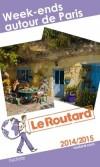Week-ends autour de Paris 2014/2015 -  cartes et plans détaillés.  -  Guide du Routard - Vacances, loisirs - Collectif - Libristo