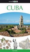 Cuba Guide Voir - De La Havane aux plages sauvages de Baracoa, découvrez les sites remarquables ou insolites de Cuba tout en images !  - Tourisme, vacances, loisirs - Collectif - Libristo
