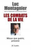 Les combats de la vie - Prix Nobel de médecine 2008 - Montagnier (Pr) Luc - Libristo