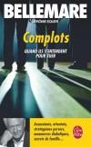 Complots - Bellemare Pierre - Libristo