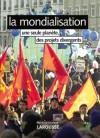 La Mondialisation - Une seule planète, des projets divergents - Guillochon Bernard - Libristo