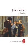 L'Enfant - L'histoire de Jacques Vingtras fut écrite en 1875 et c'est celle des mal-aimés de tous les temps ! - Jules Vallès - Classique - VALLES Jules - Libristo