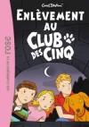 Le club des cinq - Enlèvement au Club des Cinq - BLYTON Enid - Libristo