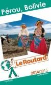 Pérou -  Bolivie 2014/2015  -   Guide du Routard -  cartes et plans détaillés - Voyage, guide - Amériques Centrale et du Sud - Collectif - Libristo