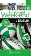 Un grand week-end à Dublin - 1 plan détachable - Vacances, Loisirs, Irlande, Europe du Nord - Collectif - Libristo