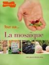 La Mosaïque - Une trentaine de créations déco selon les matériaux utilisés -Irène Lassus, Marianne NINEY - Loisirs, décoration  - Lassus Irène - Libristo