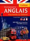Dictionnaire ANGLAIS - Hachette & Oxford - C'est l'outil idéal pour bien débuter l'anglais : • 120 000 mots et expressions, • 170 000 traductions. - Collège - langues, anglais/français - Collectif - Libristo