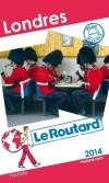 Londres 2014  - Guide du Routard - 1 plan  et des cartes détaillées - Voyages, guide - Europe du Nord -  Angleterre - Londres sur la Tamise - Collectif - Libristo