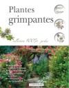 Grimpantes - Plantes - Choisir, installer, entretenir et soigner ses plantes grimpantes et couvre-murs. - Jardinage, plantes - Collectif - Libristo