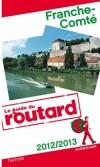 Franche-Comté -  2012/2013 -  Guide du Routard - Voyages, loisirs, France - Collectif - Libristo