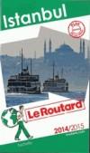 Istanbul 2014/2015 -  Guide du Routard - cartes et plan détaillé  - Voyage, guide, Europe de l'Est, Moyen et Proche Orient - Collectif - Libristo